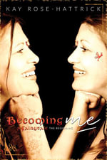 Becoming Me : A Fairytale - The Beginning - Kay Rose-Hattrick