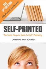 Self-Printed : The Sane Person's Guide to Self-Publishing - Catherine Ryan Howard