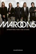 Maroon 5 : Shooting for the Stars - Chloe Govan