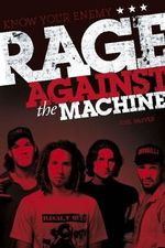 Know Your Enemy : The Story of Rage Against the Machine - Joel McIver