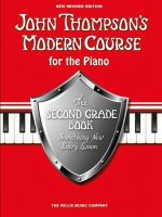 John Thompson's Modern Piano Course : Second Grade