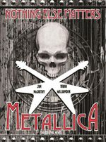 Metallica Nothing Else Matters : The Graphic Novel - Jim McCarthy