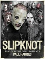 Slipknot Dysfunctional Family Portraits - Paul Harries
