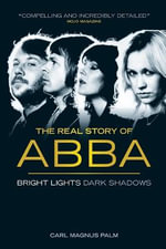 Abba : Bright Lights Dark Shadows - Carl Magnus Palm