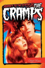 Journey to the Centre of the Cramps - Dick Porter