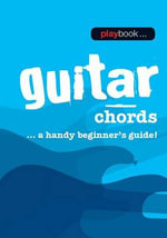 Playbook : Guitar Chords - A Handy Beginner s Guide - Hal Leonard Publishing Corporation
