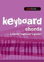Playbook : Keyboard Chords - A Handy Beginner s Guide - Hal Leonard Publishing Corporation