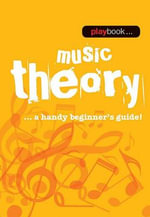 Playbook : Music Theory - a Handy Beginner's Guide - Hal Leonard Publishing Corporation