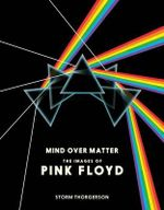 Pink Floyd : Mind Over Matter - Storm Thorgerson