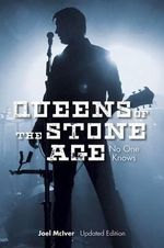 Queens of the Stone Age : No One Knows - Joel McIver
