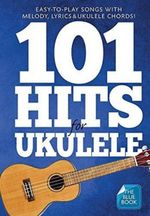 101 Hits for Ukulele Blue Book Uke Book - Music Sales