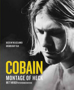 Kurt Cobain : A Montage of Heck - Brett Morgen