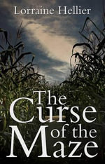 The Curse of the Maze - Lorraine Hellier