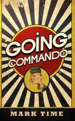 Going Commando : Bootneck Threesome - Mark Time