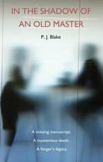 In the Shadow of an Old Master - P.J. Blake
