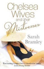 Chelsea Wives and Their Mistresses : 'One Needs Variety in Life' - Sarah Bramley