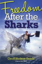 Freedom After the Sharks - Geoff Hudson-Searle