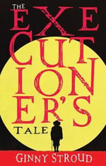 The Executioner's Tale - Ginny Stroud