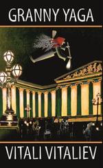 Granny Yaga : A Fantasy Novel - Vitali Vitaliev