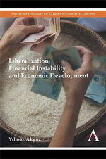 Liberalization, Financial Instability and Economic Development - Yilmaz Akyuz
