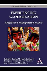 Experiencing Globalization : Religion in Contemporary Contexts