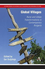 Global Villages : Rural and Urban Transformations in Contemporary Bulgaria