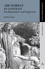 The Tempest' in Context : Sin, Repentance and Forgiveness - Keith Linley