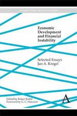 Economic Development and Financial Instability : Selected Essays - Jan A. Kregel