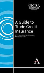 A Guide to Trade Credit Insurance - The International Credit Insurance & Surety Association