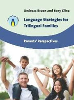Language Strategies for Trilingual Families : Parents' Perspectives - Andreas Braun