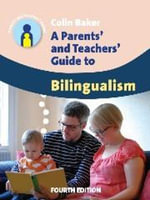 Parents' and Teachers' Guide to Bilingualism - Colin Baker