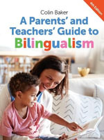 A Parents' and Teachers' Guide to Bilingualism - Colin Baker