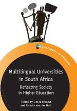 Multilingual Universities in South Africa : Reflecting Society in Higher Education