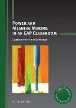 Power and Meaning Making in an EAP Classroom : Engaging with the Everyday - Christian W. Chun