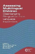 Assessing Multilingual Children : Disentangling Bilingualism from Language Impairment