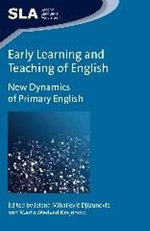 Early Learning and Teaching of English : New Dynamics of Primary English