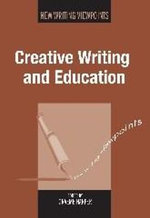 Creative Writing and Education : New Writing Viewpoints