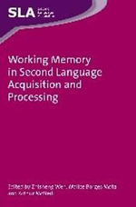 Working Memory in Second Language Acquisition and Processing : Second Language Acquisition