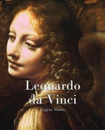 Leonardo da Vinci : Essential - Eugene Muntz