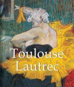 Toulouse Lautrec : Mega Square - Nathalia Brodskaia