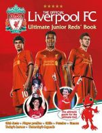 The Official Liverpool FC Ultimate Junior Reds' Book - Carlton Books
