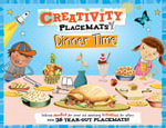 Creativity Placemats Dinner Time : 36 Tear-out Placemats