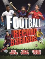 Football Record Breakers - Clive Gifford