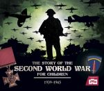 The Story of the Second World War for Children - Peter Chrisp