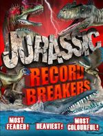 Jurassic Record Breakers - Darren Naish