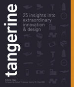 Tangerine : 25 Insights into Extraordinary Innovation & Design - Antonia Higgs