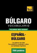 Vocabulario Espanol-Bulgaro - 7000 Palabras Mas Usadas - Andrey Taranov
