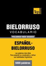 Vocabulario Espanol-Bielorruso - 5000 Palabras Mas Usadas - Andrey Taranov