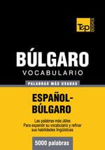 Vocabulario Espanol-Bulgaro - 5000 Palabras Mas Usadas - Andrey Taranov