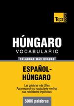 Vocabulario Espanol-Hungaro - 5000 Palabras Mas Usadas - Andrey Taranov